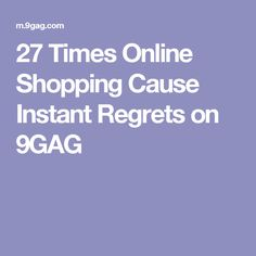 27 Times Online Shopping Cause Instant Regrets on 9GAG