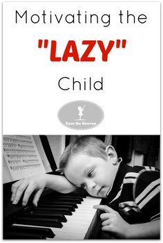 """Parenting the """"lazy"""" child"""