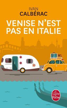 « Venise n'est pas en Italie » d'Ivan Calbérac (Le livre de Poche)