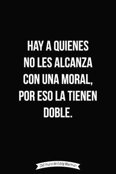 〽️Hay quienes no les alcanza con una moral, por eso la tienen doble...