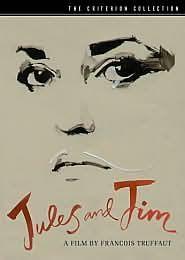 Jules and Jim  a.k.a. Jules et Jim  DVD: The Criterion Collection Director: François Truffaut  Cast: Jeanne Moreau, Oskar Werner, Henri Serre, Marie Dubois