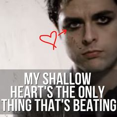 "The angsty lyric that spoke to you: ""I walk alone."" Because you did. Also, Billy's eyeliner. 