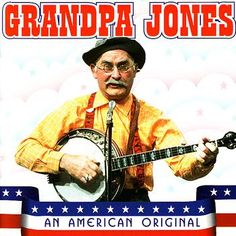 i'd play grandpa in a grandpa jones tribute band
