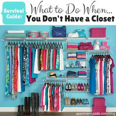 If the closet in your bedroom is nonexistent, take a look at this survival guide for helping you store your belongings.
