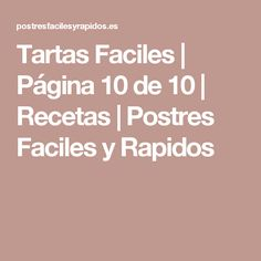 Tartas Faciles   Página 10 de 10   Recetas   Postres Faciles y Rapidos Fast Weight Loss, Weight Loss Tips, Dukan Diet, Meal Planning, Meals, How To Plan, Homemade Pop Tarts, Diets, Dessert Recipes
