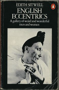 Edith Sitwell, English Eccentrics