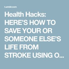 Health Hacks: HERE'S HOW TO SAVE YOUR OR SOMEONE ELSE'S LIFE FROM STROKE USING ONLY A NEEDLE