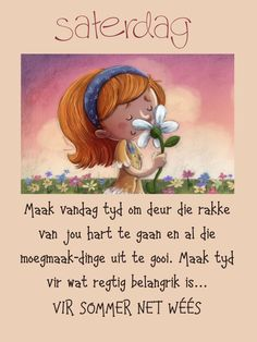 Afrikaanse Quotes, Goeie More, Happy Birthday Pictures, Good Morning, Give It To Me, Messages, Words, Van, Garden