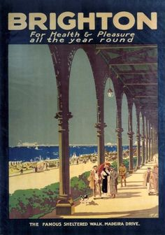 Brighton for Health Pleasure all the Year Round Vintage Travel Poster Artwork by TF The famous sheltered walk Madeira Drive Brighton This is Posters Uk, Railway Posters, Pub Vintage, Vintage Style, British Travel, Brighton And Hove, Brighton England, Brighton Sussex, East Sussex