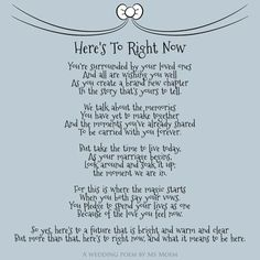 Wedding Quotes : Picture Description © Here's To Right Now is an English wedding poem written by Ms Moem. This wedding is suitable for all the different Wedding Mc, Wedding Toasts, Trendy Wedding, Irish Wedding Toast, Wedding Trends, Wedding Tips, Luxury Wedding, Quirky Wedding, Wedding Reception