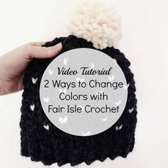 Learn 2 ways to change colors in fair isle crochet and when to use them. This will help you crochet the classic heart hat pattern using the waistcoat stitch