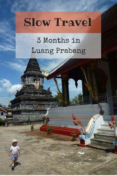 Slow Travel: 3 Months in Luang Prabang, Laos