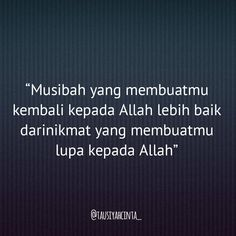 "4,956 Likes, 11 Comments - Majelis Tausiyah Cinta  (@tausiyahcinta_) on Instagram: """"Musibah yang membuatmu kembali kepada Allah lebih baik darinikmat yang membuatmu lupa kepada…"""