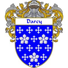 Darcy Coat of Arms     http://irishcoatofarms.org/ has a wide variety of products with your surname with your coat of arms/family crest, flags and national symbols from England, Ireland, Scotland and Wale