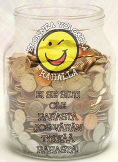Ei se ole pahasta, jos vähän tykkää rahasta ;)