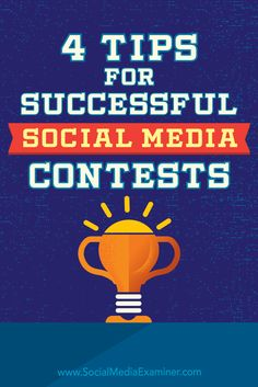 4 Tips for Successful Social Media Contests by James Scherer on Social Media Examiner.