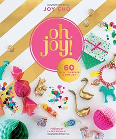 Oh Joy!: 60 Ways to Create & Give Joy by Joy Cho http://www.amazon.com/dp/006234448X/ref=cm_sw_r_pi_dp_aKEDvb09EHKQ8