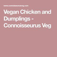 Vegan Chicken and Dumplings - Connoisseurus Veg