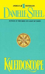 KALEIDOSCOPE by Danielle Steel/Loved it! One of my first Danielle steel books I read
