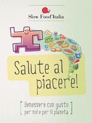 Salute al piacere è la campagna di educazione alimentare che per la prima volta vede collaborare l'Associazione Italiana di Dietetica e Nutrizione Clinica (#ADI), l'Associazione Medici Diabetologi (#AMD) e #SlowFood Italia. Slow Food, Medici, Italia