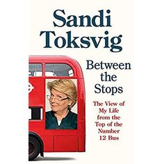 [EBook] Between the Stops: The View of My Life from the Top of the Number 12 Bus: the long-awaited memoir from the star of QI and The Great British Bake Off Author Sandi Toksvig,