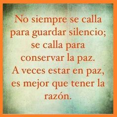 No siempre se calla. Wise Quotes, Inspirational Quotes, Motivational Phrases, More Than Words, Spanish Quotes, Cool Words, Favorite Quotes, Quotations, Encouragement