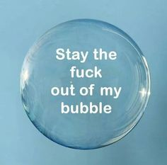 Some days you just need people to stay out of your personal space... #bubble #space #introvert
