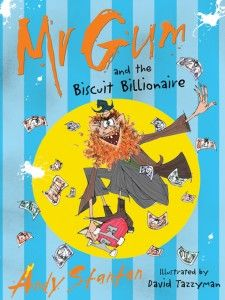 Mr-Gum-and-the-Biscuit-Billionaire- Book 2. Andy Stanton. Feb 2014