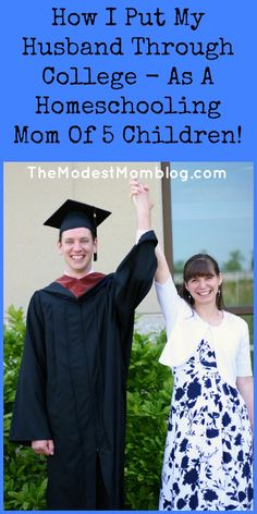 How I put my husband through college as a stay at home, homeschooling mom of five children! | themodestmomblog.com