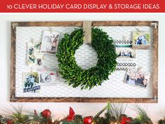 Ten clever ways to display and store all those beautiful holiday cards you've undoubtedly been receiving in the mail.