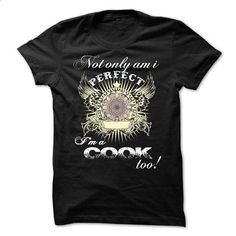 Perfect Cook - #t shirts design #funny shirt. I WANT THIS => https://www.sunfrog.com/LifeStyle/Perfect-Cook-11859656-Guys.html?60505