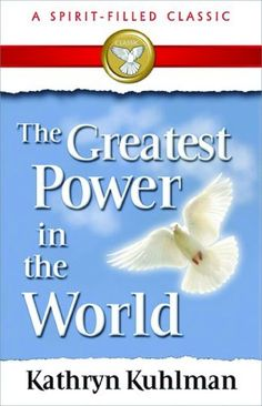 The Greatest Power in the World by Kuhlman Kathryn, http://www.amazon.com/dp/B007SN9E3G/ref=cm_sw_r_pi_dp_PsTovb0KH0R0B