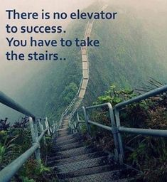 "Fitness Motivation - ""There Is No Elevator To Success. You Have To Take The Stairs . Motivacional Quotes, Quotes Dream, Life Quotes Love, Great Quotes, Quotes To Live By, Quotes Inspirational, Motivational Pics, Motivational Speakers, Motivational Wallpaper"