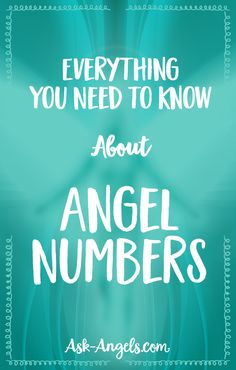 Everything You Need To Know About Angel Numbers