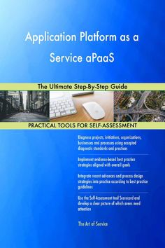 Buy or Rent Application Platform as a Service aPaaS The Ultimate Step-By-Step Guide as an eTextbook and get instant access. With VitalSource, you can save up to compared to print. Platform As A Service, Design Strategy, Step Guide, Assessment, Products, Business Valuation, Gadget