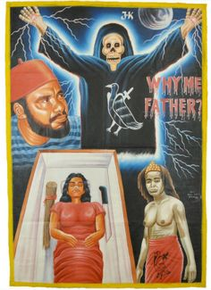 Ghana movie poster - Why me father? Bootleg art, travelling cinema.