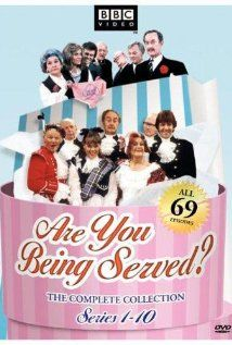 Are You Being Served is an old britcom. It is a little risque sometimes but sooooo funny.