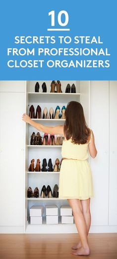 10 Secret to Steal from Professional Closet Organizers | Three pros share their keys to success. Implement these strategies at home to transform your closets.