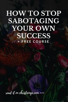 stop self sabotage \ personal growth \ success