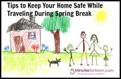Tips to Keep Your Home Safe While Traveling During Spring Break