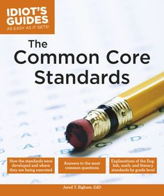 Idiot's Guides: The Common Core Standards, Jared T. Bigham, 9781615647323, 8/11