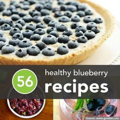 56 Healthy Blueberry Recipes...For more healthy eating tips and ideas FOLLOW https://www.facebook.com/homeandlifetips