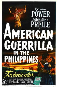 """American Guerrilla in the Philippines"" AKA ""I Shall Return"" (1950). Country: United States. Director: Fritz Lang. Cast: Tyrone Power, Micheline Presle"