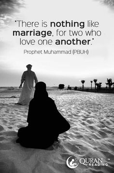 """There is nothing like marriage, for two who love one another."" - Prophet Muhammad (PBUH)"