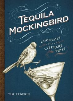 Tequila Mockingbird: cocktails with a literary twist. A clever tribute to literature, Tequila Mockingbird is the cocktail book for the literary obsessed. Combining beloved classic novels with witty humor and delicious drink recipes, some of the charming recipes include Vermouth the Bell Tolls, Gin Eyre, Are You There God? It's Me, Margarita, Bridget Jones's Daiquiri, and more.