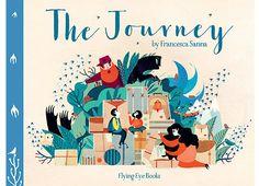 The Journey by Francesca Sanna: Editors' Best Children's Books 2016