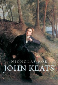 John Keats by Nicholas Roe - Yale University Press (Oct 2012)