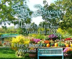 May your weekend be blessed with God's love in your hearts. Happy Friday & have an awesome weekend!.