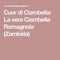 Cuor di Ciambella: La vera Ciambella Romagnola (Zambèla)