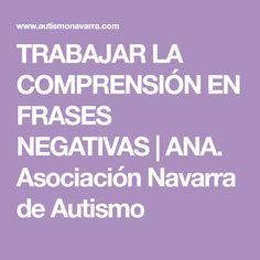 TRABAJAR LA COMPRENSIÓN EN FRASES NEGATIVAS   ANA. Asociación Navarra de Autismo